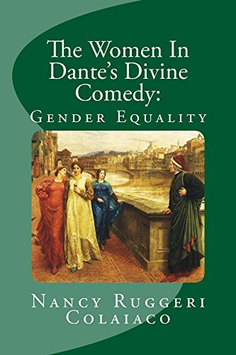 The Women In Dantes Divine Comedy:: Gender Equality  by  Nancy Ruggeri Colaiaco