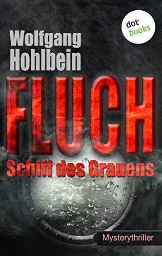 FLUCH - Schiff des Grauens: Mystery-Thriller Wolfgang Hohlbein