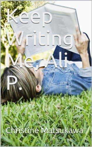 Keep Writing Me, Ali P.  by  Christine Matsukawa