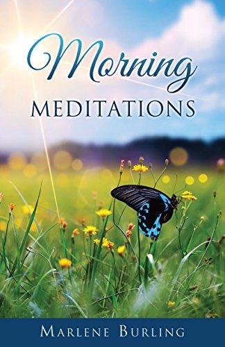 MORNING MEDITATIONS  by  Marlene Burling