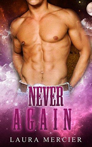 SCIFI ROMANCE: Never Again (Sci-Fi Romance ) Laura Mercier