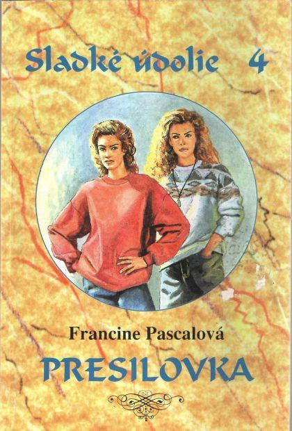 Presilovka (Sladké údolie, #4) Francine Pascal
