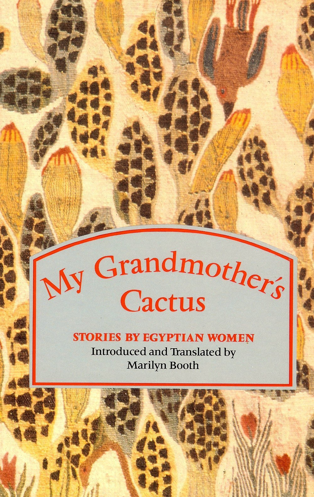My Grandmothers Cactus: Stories  by  Egyptian Women by Marilyn Booth