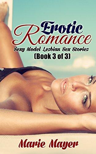 LESBIAN EROTICA: Sexy Model Lesbian Sex Stories (New Adult Lesbian Romance Collection) (Lesbian Fiction Short Stories Book 1) Marie Mayer