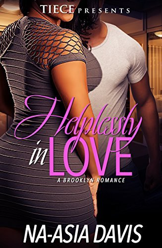 Helplessly In Love: A Brooklyn Romance  by  Na-asia Davis