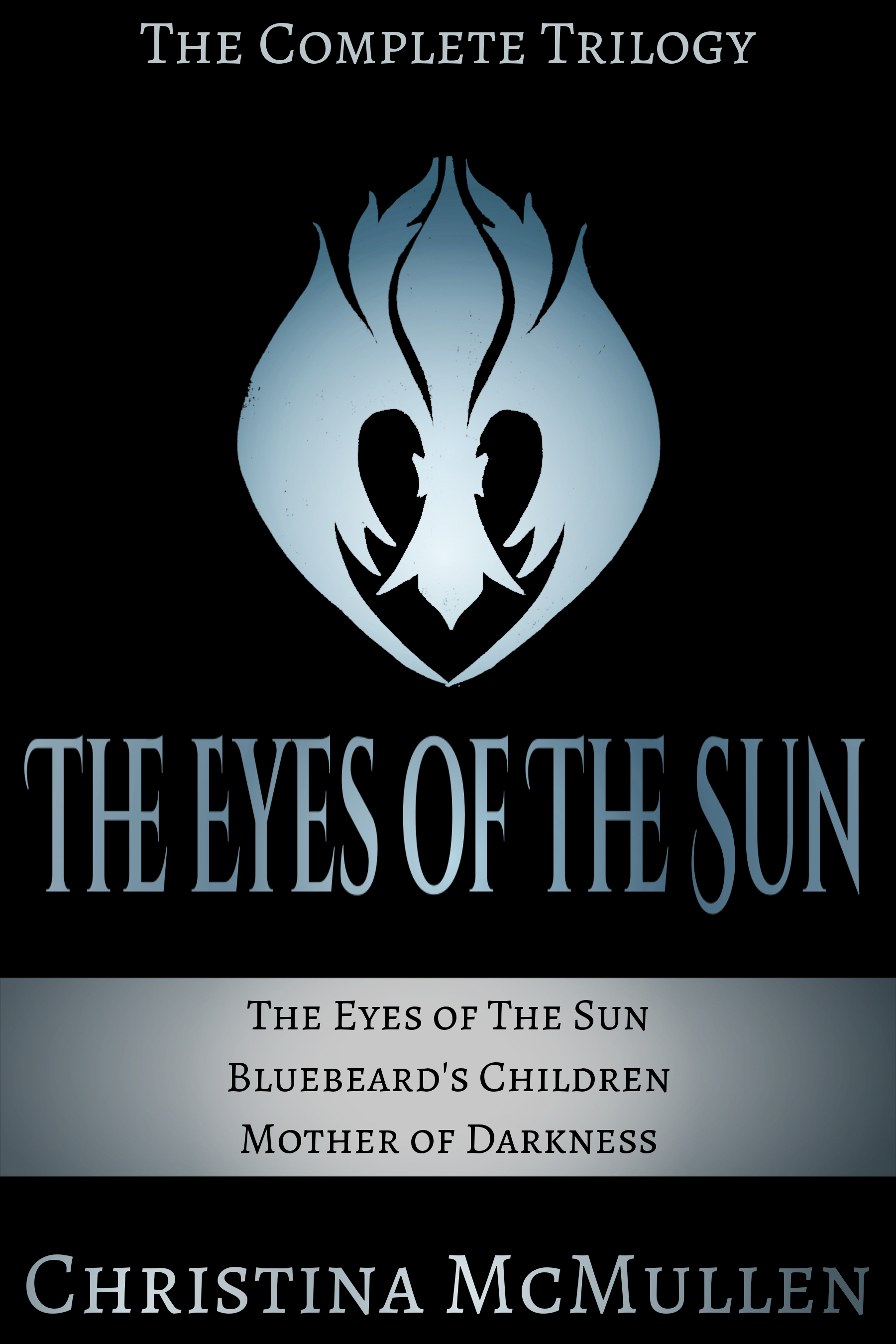 The Eyes of The Sun: The Complete Trilogy  by  Christina McMullen