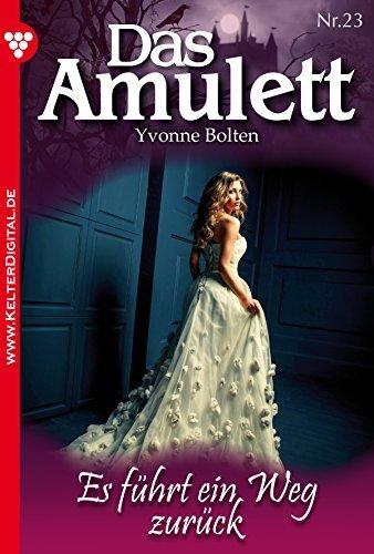 Das Amulett 23 - Mystik: Es führt ein Weg zurück  by  Patricia Vandenberg