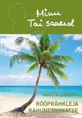 Minu Tai Saared. Rööprähkleja rahunemiskatse (Minu ..., #82) Annela Laaneots