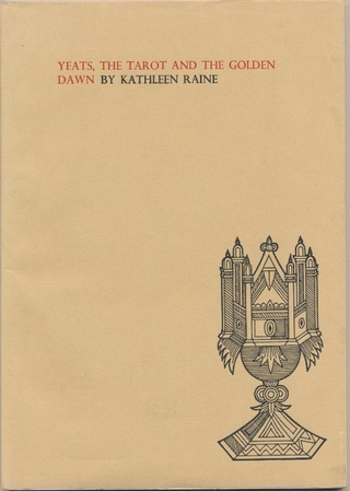 Yeats, The Tarot, And The Golden Dawn Kathleen Raine