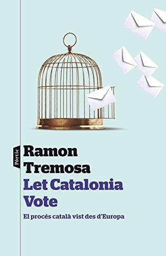 Let Catalonia Vote Ramon Tremosa Balcells