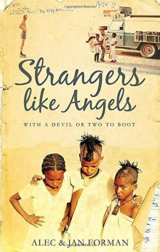 Strangers Like Angels: With a Devil or Two to Boot Alec Forman