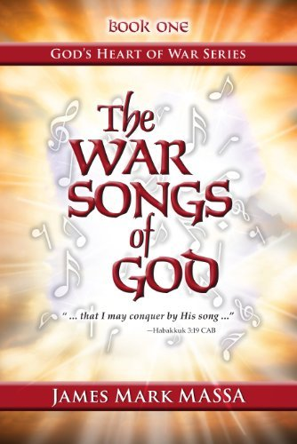 The War Songs of God: That I May Conquer By His Song (Gods Heart of War Series Book 1)  by  Mark Massa