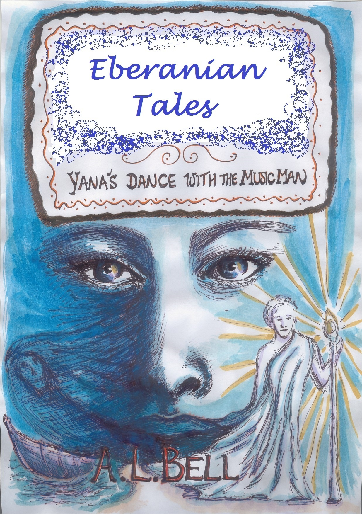 Eberanian Tales: Yanas Dance with the Music Man  by  A.L.   Bell