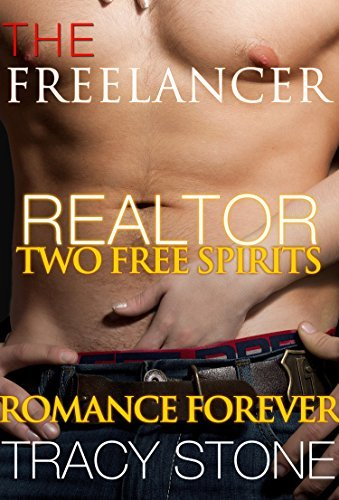 ROMANCE REALTOR: TWO FREE SPIRITS (Freelance Realtor Alpha Male Sweet Romance) ( Tracy Stone