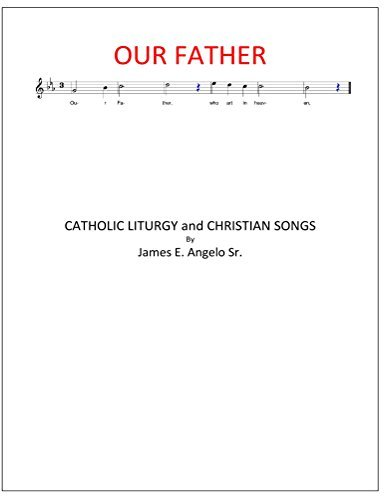 CATHOLIC LITURGY and CHRISTIAN SONGS  by  James Angelo