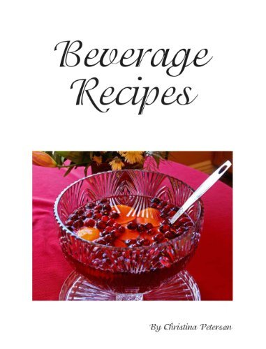 Cranberry Punch Recipes (Beverage Recipes Book 9)  by  Christina Peterson