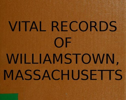 Vital Records of Williamstown, Massachusetts  by  Henry Ernest Woods
