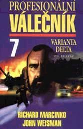 Profesionální válečník #7: Varianta Delta  by  Richard Marcinko