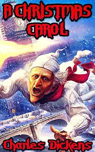 A Christmas Carol:  by  Charles Dickens by Charles Dickens