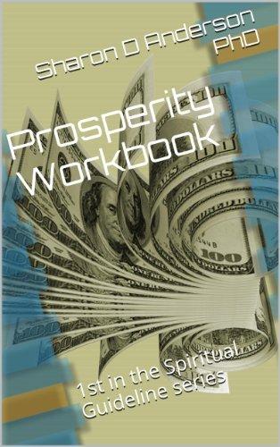 Prosperity Workbook: 1st in the Spiritual Guideline series (Spiritual Guidelines Series) Sharon D. Anderson
