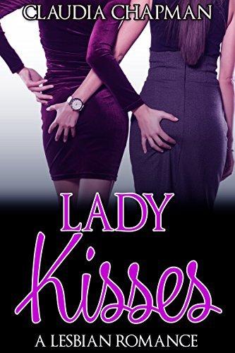 LESBIAN ROMANCE: Lady Kisses Claudia Chapman
