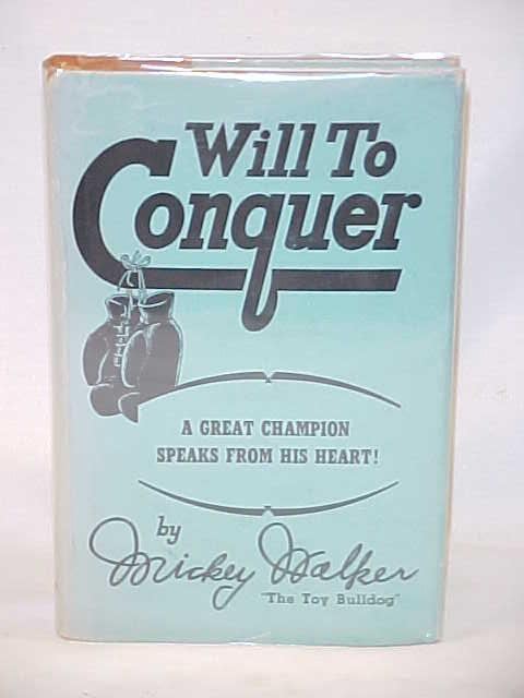 Will To Conquer Mickey Walker