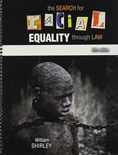 The Search for Racial Equality through Law  by  William Shirley