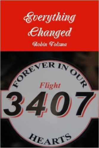 Everything Changed: Flight 3407  by  Robin Tolsma