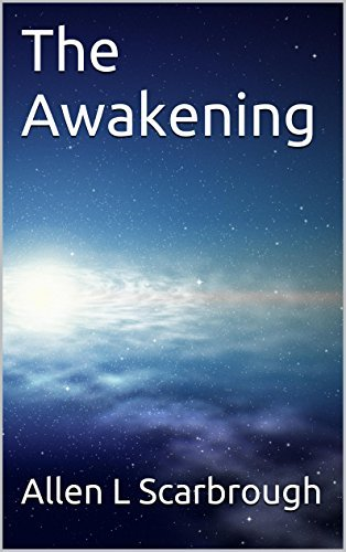 The Awakening  by  Allen L Scarbrough