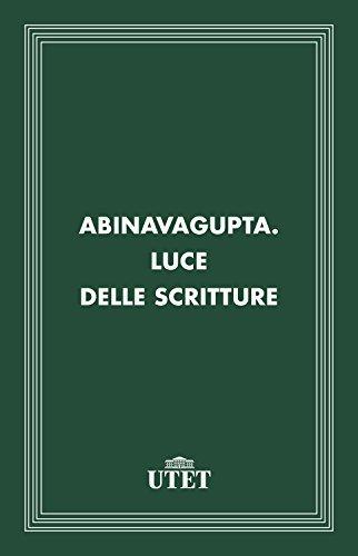 Abinavagupta. Luce delle scritture AA. VV.