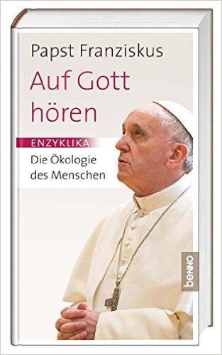 Laudato si: Gelobt seist du, mein Herr  by  Pope Francis