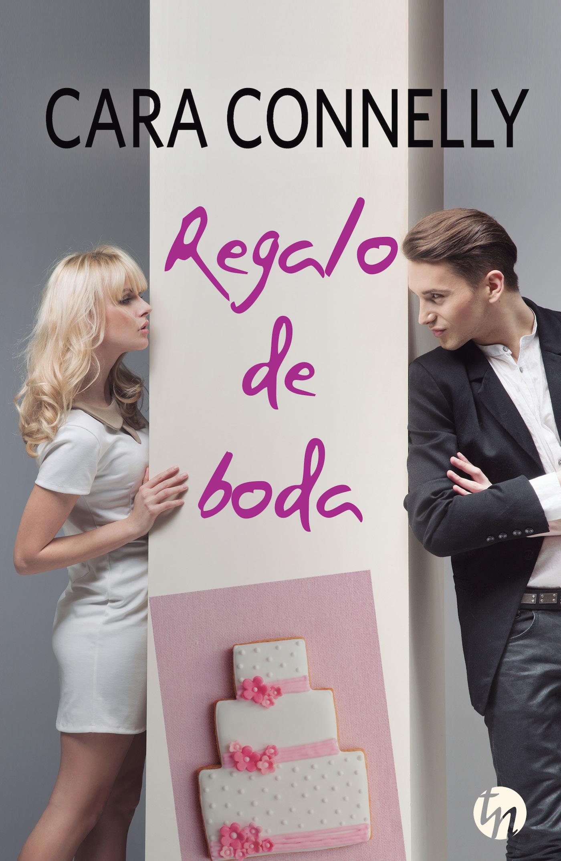 Regalo de boda (Save the Date #1)  by  Cara Connelly