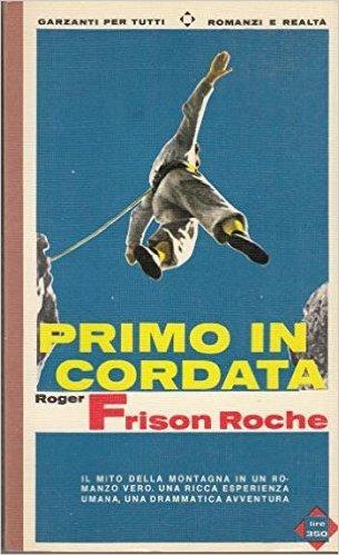 Primo in cordata  by  Roger Frison-Roche