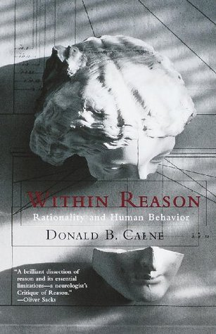 Within Reason Donald Calne