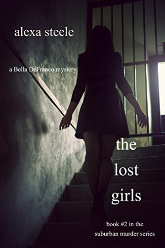 The Lost Girls (Book #2 in The Suburban Murder Series) Alexa Steele