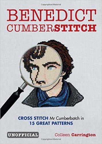Benedict Cumberstitch: Crossstitch Mr Cumberbatch in 15 Great Patterns  by  Colleen Carrington