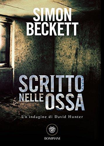 Scritto nelle ossa: Serie di David Hunter #2 Simon Beckett