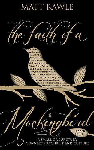 The Faith of a Mockingbird Leader Guide: A Small Group Study Connecting Christ and Culture (The Pop in Culture Series) Matt Rawle