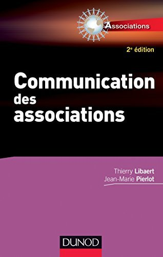 Communication des associations - 2e éd. Thierry Libaert