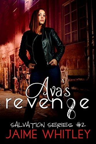 Avas Revenge: (Salvation Series Book 2)  by  Jaime Whitley