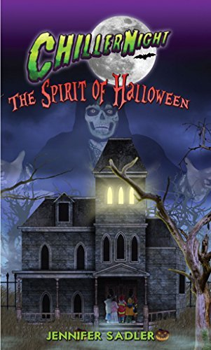 Chiller Night: Spirit of Halloween  by  Jennifer Saddler