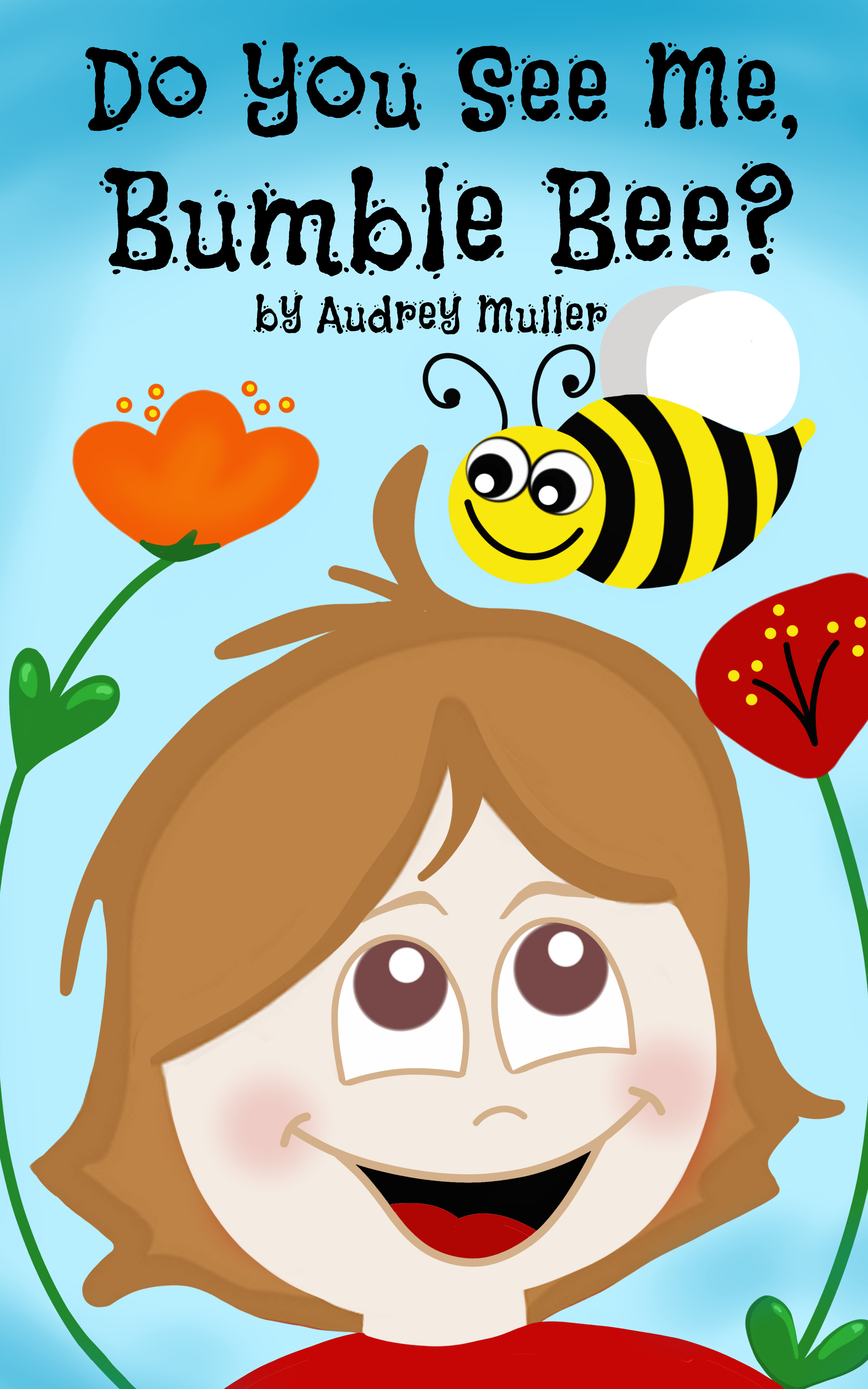 Do You See Me, Bumble Bee? Audrey Muller