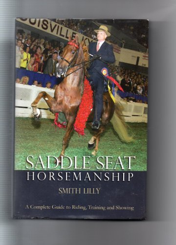 Saddle Seat Horsemanship, Smith Lilly  by  Smith Lilly