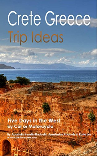 Crete Greece - Trip ideas: Five Days in the West of Crete Car or Motorcycle by Apostolis Heretis-Hadoulis