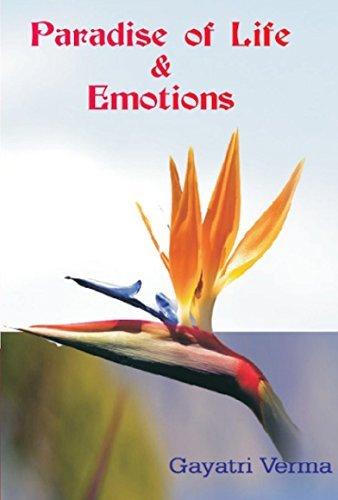 Paradise of Life and Emotions Gayatri Verma