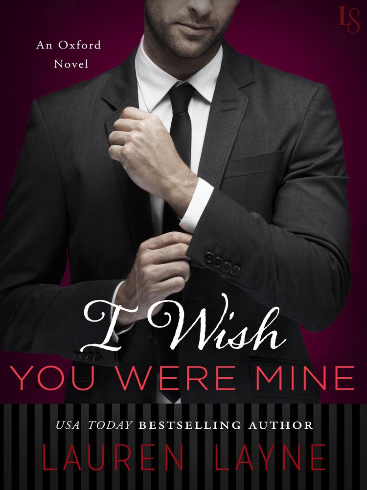 I Wish You Were Mine (Oxford, #2) Lauren Layne