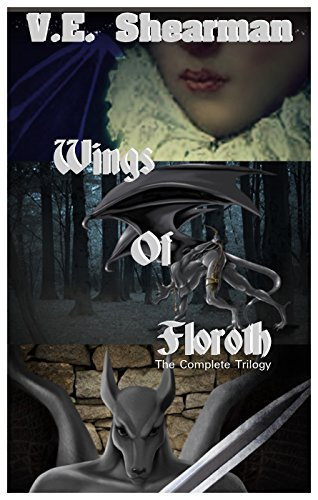 Wings Of Floroth: The Complete Trilogy  by  V.E. Shearman