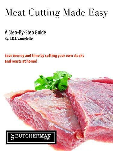 Meat Cutting Made Easy | MyButcherMan.com  by  Joseph Vancelette