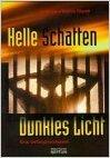 Helle Schatten - dunkles Licht: eine Gefängnis-Odyssee  by  Beatrice Blazek