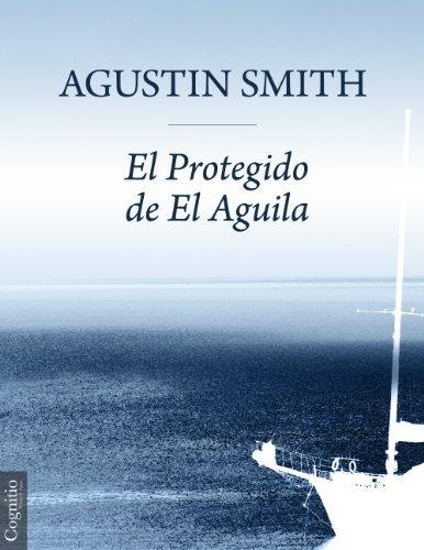 El Protegido de El Aguila Agustin Smith